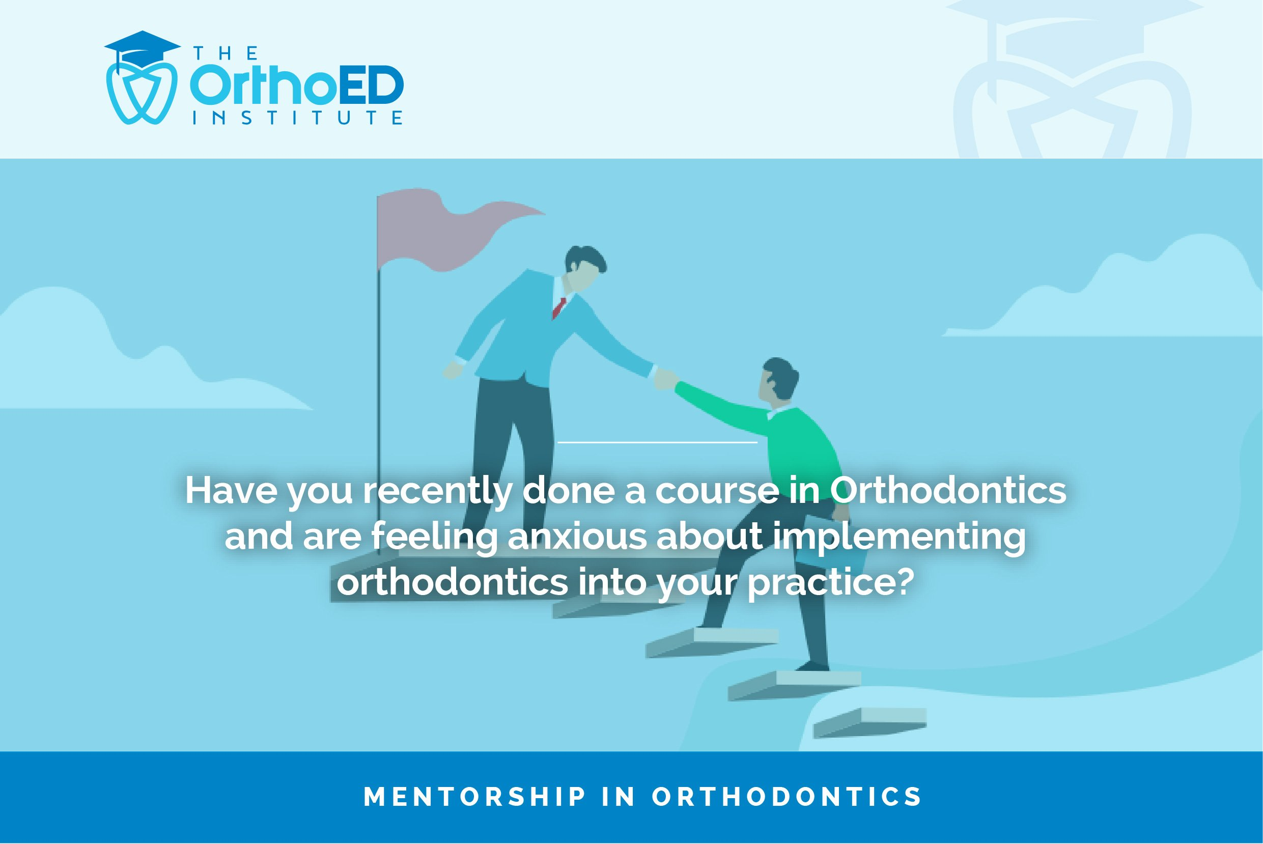 Orthodontic Mentoring for General Dentists