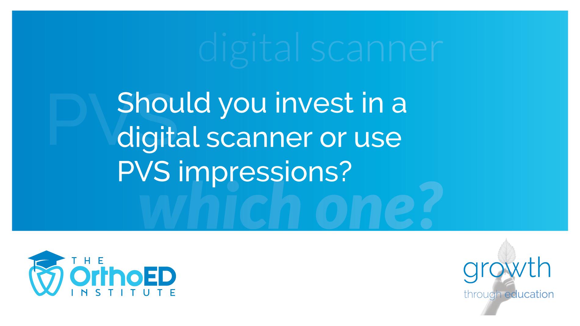 digital scanner or PVS
