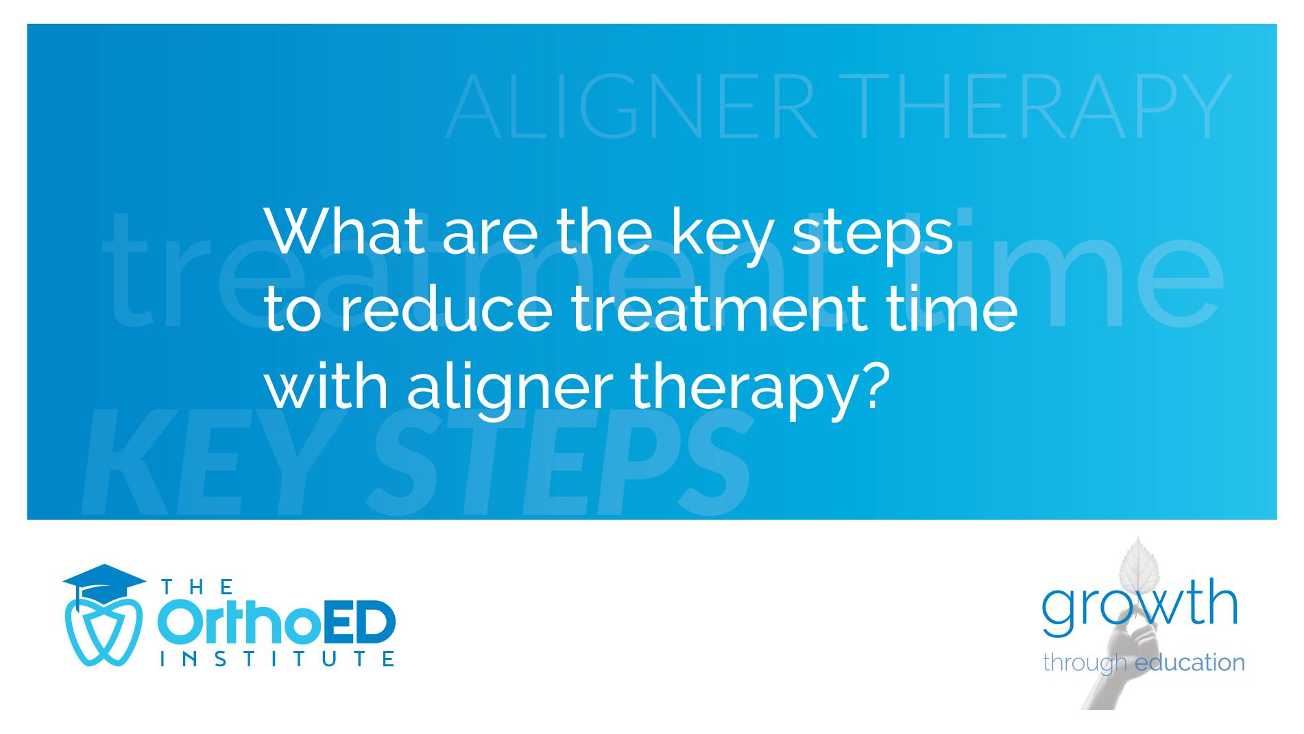 reduce treatment time aligner