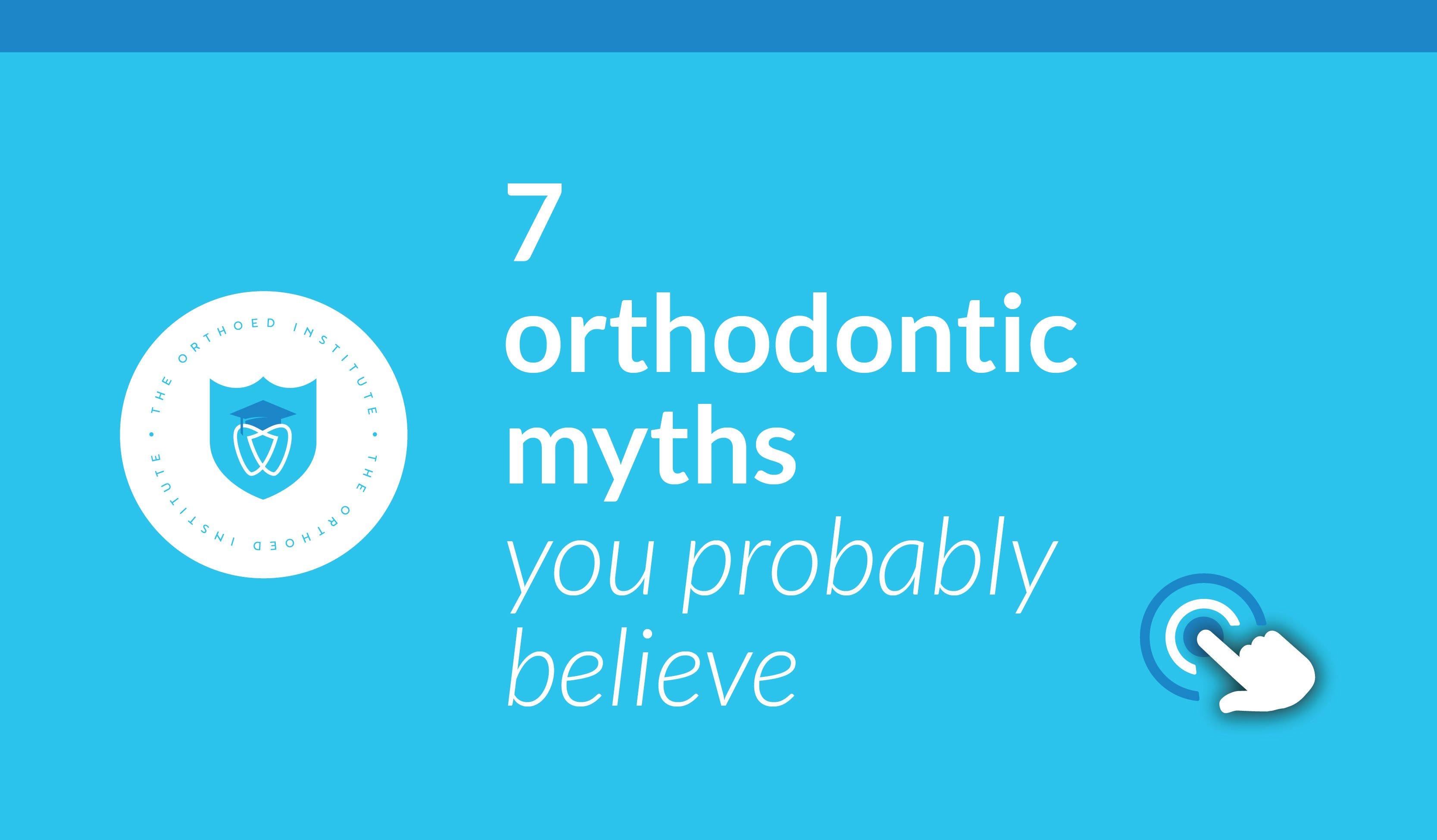 Orthodontic Myths