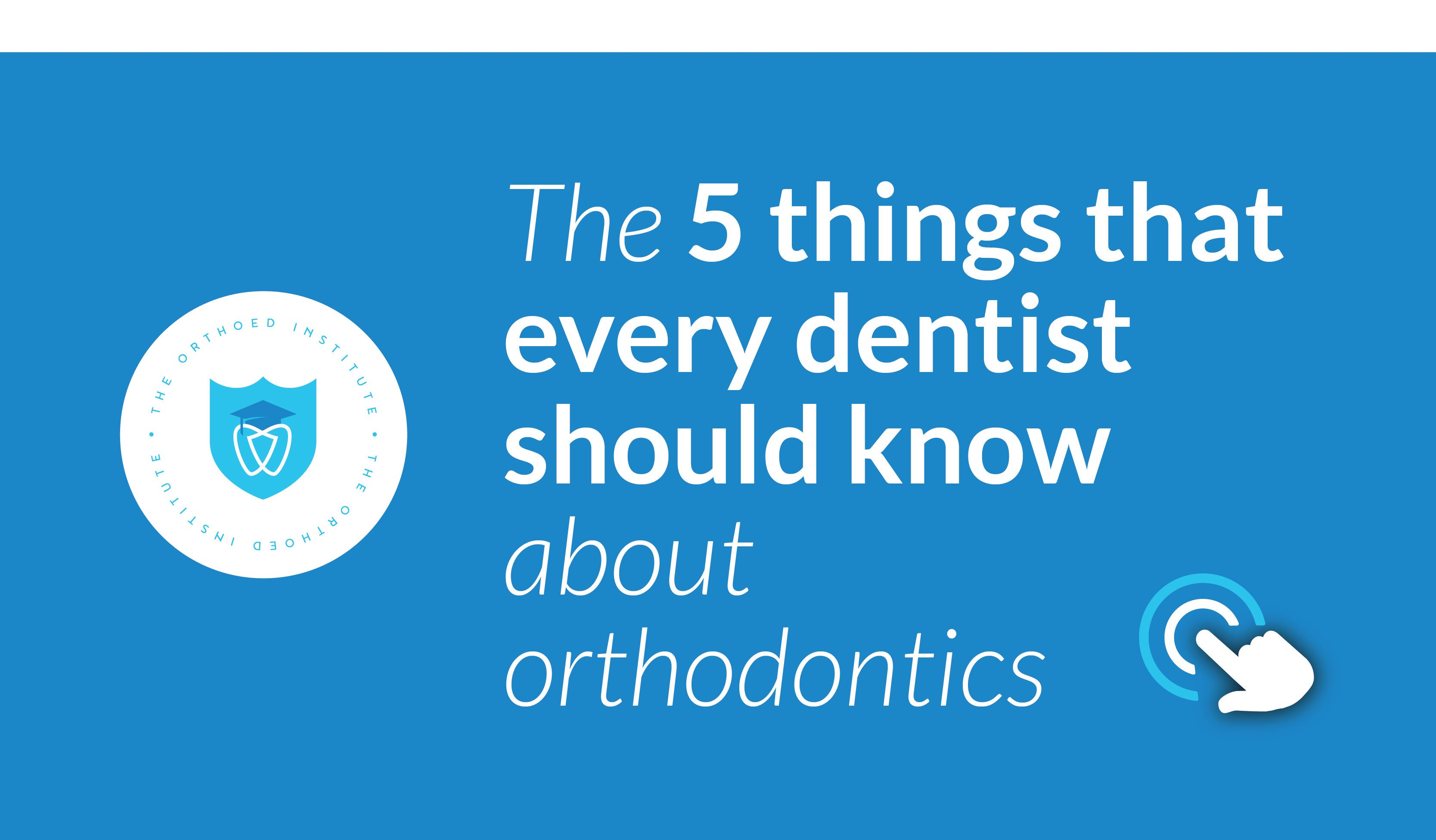 Every dentist should know about orthodontics