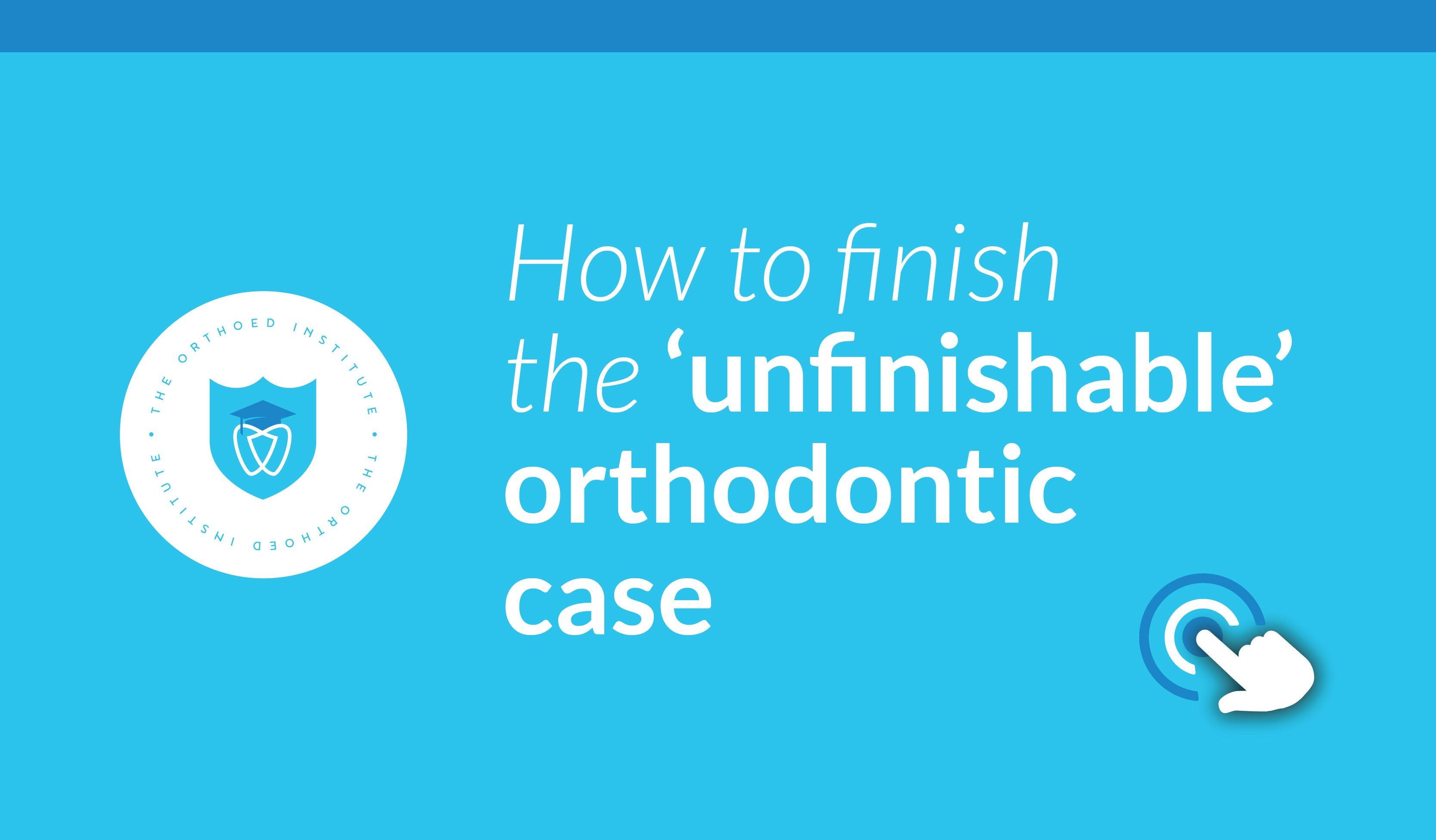 OrthoED Finish the case
